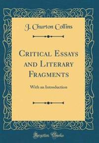 Critical Essays and Literary Fragments