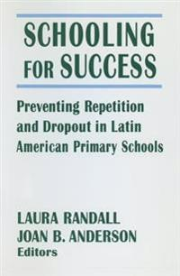 Schooling for Success: Preventing Repetition and Dropout in Latin American Primary Schools