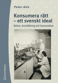 Konsumera rätt - ett svenskt ideal