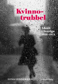 Kvinnotrubbel : abort i Sverige 1938-1974