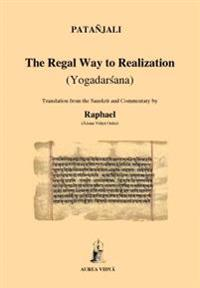 Regal Way to Realization: Yogadarsana