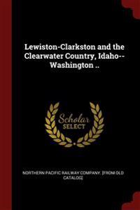 LEWISTON-CLARKSTON AND THE CLEARWATER CO