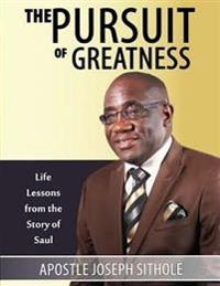 Pursuit of Greatness: Life Lessons from the Story of Saul