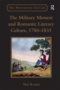 Military Memoir and Romantic Literary Culture, 1780-1835