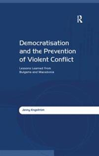 Democratisation and the Prevention of Violent Conflict