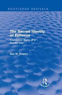 Sacred Identity of Ephesos (Routledge Revivals)