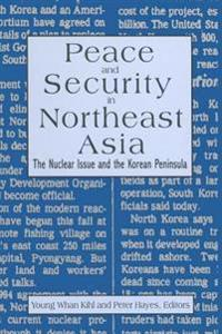 Peace and Security in Northeast Asia: Nuclear Issue and the Korean Peninsula