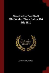 Geschichte Der Stadt Pfullendorf Vom Jahre 916 Bis 1811