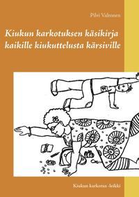 Kiukun karkotuksen käsikirja kaikille kiukuttelusta kärsiville: Kiukun karkotus -leikki
