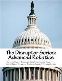 The Disrupter Series: Advanced Robotics