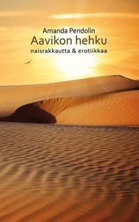 Aavikon hehku: naisrakkautta & erotiikkaa