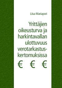 Yrittäjien oikeusturva ja harkintavallan ulottuvuus verotarkastuskertomuksissa