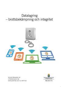 Datalagring - brottsbekämpning och integritet. SOU 2017:75 : Delbetänkande från Utredningen om datalagring och EU-rätten