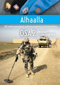 Alhaalla OSA 2: 60 vuotta suomalaista rauhanturvaamista ja kriisinhallintaa