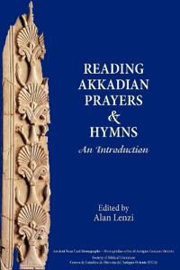 Reading Akkadian Prayers and Hymns