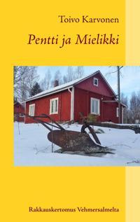 Pentti ja Mielikki: Rakkauskertomus Vehmersalmelta