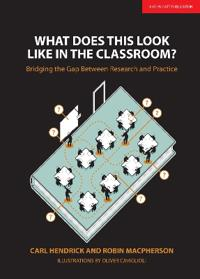 What Does This Look Like in the Classroom?: Bridging the Gap Between Research and Practice
