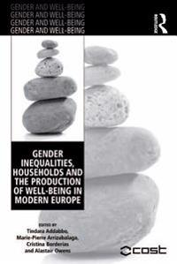 Gender Inequalities, Households and the Production of Well-Being in Modern Europe
