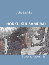 Hokku Kuusamurai: Runoja