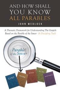 And How Shall You Know All Parables
