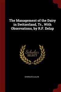 THE MANAGEMENT OF THE DAIRY IN SWITZERLA