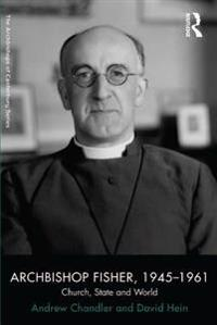 Archbishop Fisher, 1945-1961