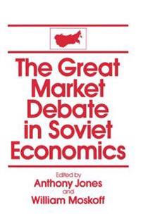 Great Market Debate in Soviet Economics: An Anthology