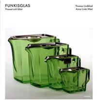 Funkisglas : pressat och blåst