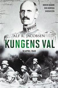 Kungens val : 10 april 1940