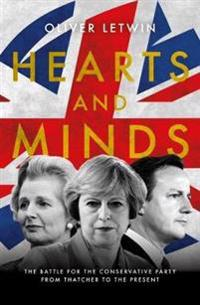 Hearts and minds - the battle for the conservative party from thatcher to t