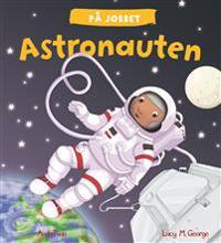 På jobbet. Astronauten