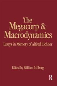 Megacorp and Macrodynamics: Essays in Memory of Alfred Eichner