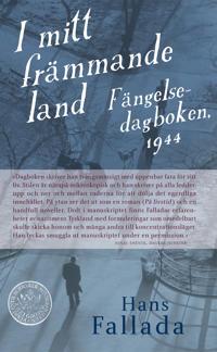 I mitt främmande land : fängelsedagboken 1944 - Hans Fallada | Laserbodysculptingpittsburgh.com