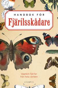 Handbok för fjärilsskådare : ujpptäck fjärilar från hela världen