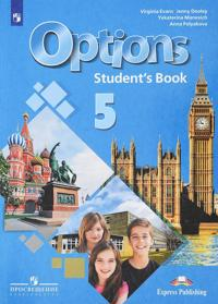 Options 5: Student's Book / Anglijskij jazyk. Vtoroj inostrannyj jazyk. 5 klass. Uchebnoe posobie