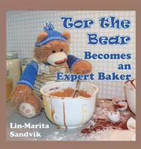 Tor the Bear Becomes an Expert Baker