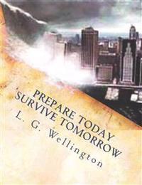 Prepare Today - Survive Tomorrow