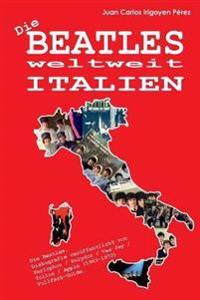 Die Beatles Weltweit: Italien: Diskografie Veroffentlicht Von Parlophon / Polydor / Vee Jay / Tollie / Apple (1963-1972). Vollfarb-Guide.