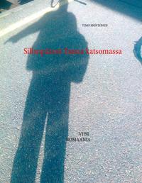 Sillanpäässä Taataa katsomassa: Viisi romaania