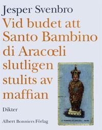 Vid budet att Santo Bambino di Aracoeli slutligen stulits av maffian : Dikter