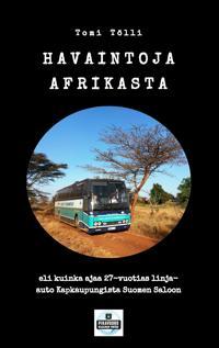 Havaintoja Afrikasta: eli kuinka ajaa 27-vuotias linja-auto Kapkaupungista Suomen Saloon