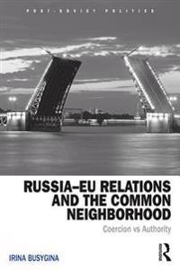Russia-EU Relations and the Common Neighborhood