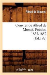 Oeuvres de Alfred de Musset. Po�sies, 1833-1852 (�d.19e)