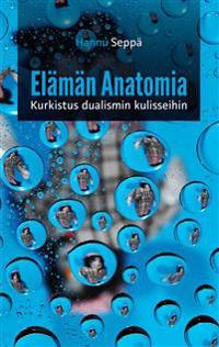 Elämän Anatomia: Kurkistus Dualismin Kulisseihin