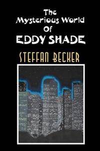 The Mysterious World of Eddy Shade