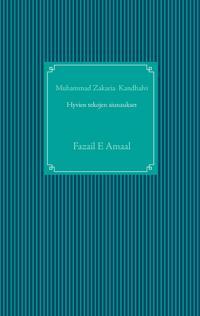 Hyvien tekojen siunaukset islamissa: Fazail E Amaal