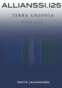 Allianssi.125: Terra Unionia: Neljäs kirja A