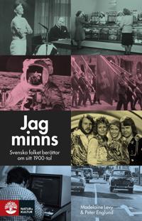 Jag minns : svenska folket berättar om sitt 1900-tal