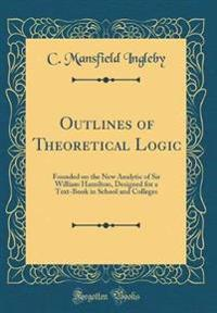 Outlines of Theoretical Logic