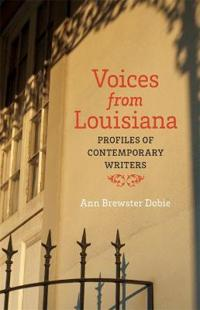 Voices from Louisiana: Profiles of Contemporary Writers